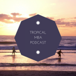 Tropical MBA Notes 2016