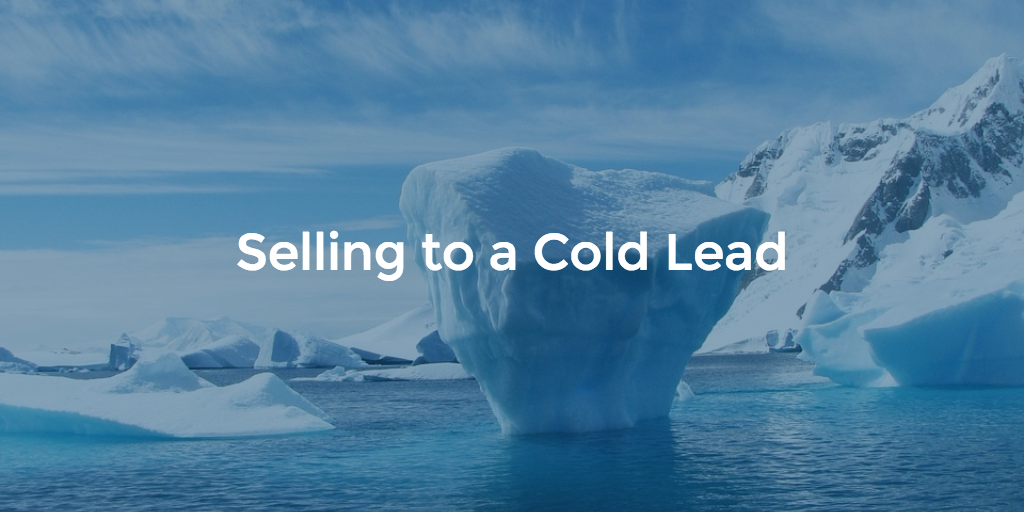 Selling to a Cold Lead