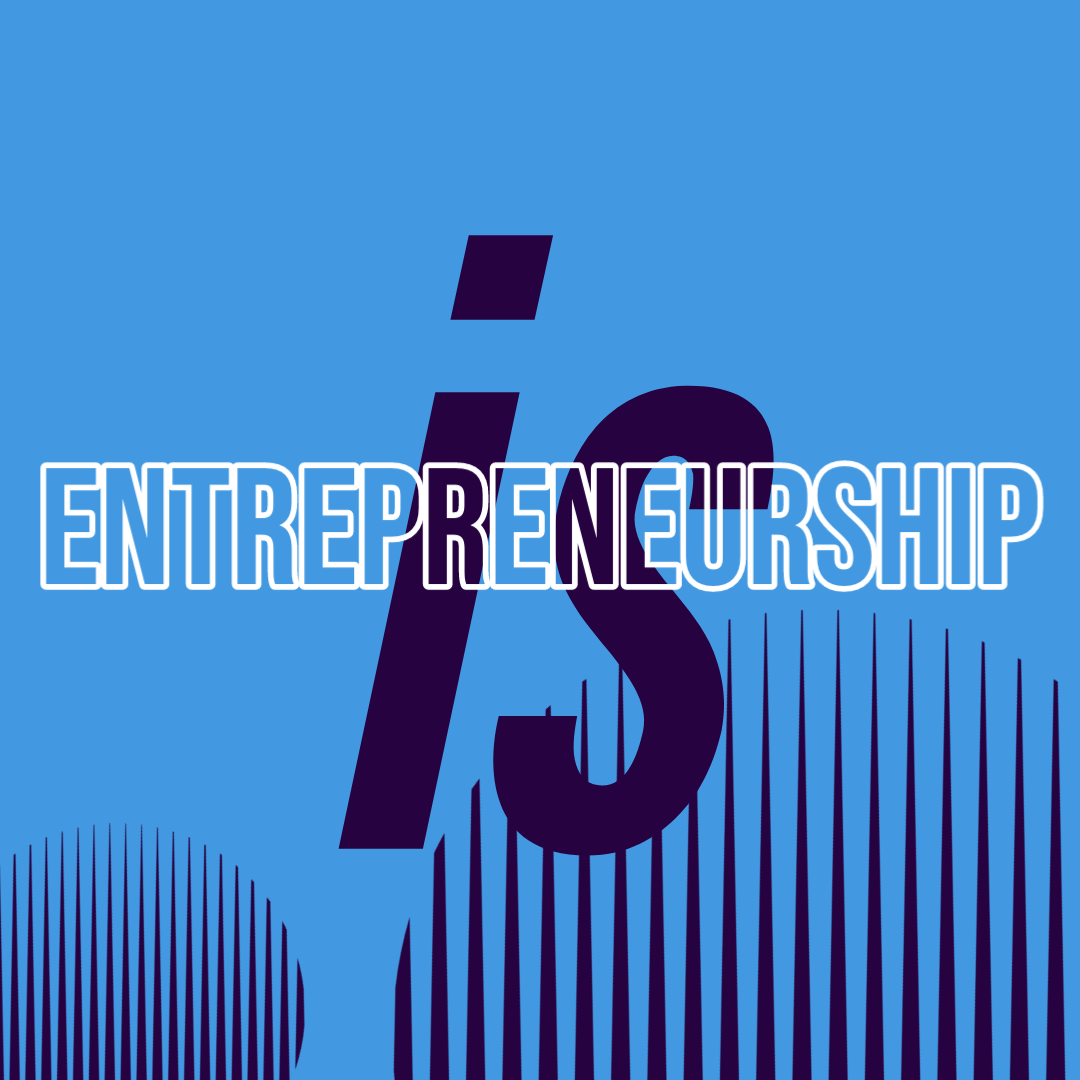 Entrepreneurship is